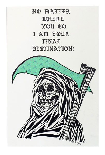 """No Matter Where You Go I Am Your Final Destination"" by Mikey McKennedy"